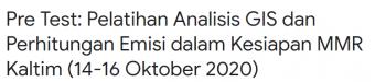 Pelatihan Analisis GIS dan Perhitungan Emisi Dalam Kesiapan MMR Kalimantan Timur
